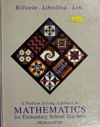 A Problem Solving Approach to Mathematics for Elementary School Teachers by  Shlomo Libeskind and Johnny W. Lott Rick Billstein - Hardcover - Fifth  - 1993 - from pine hill books (SKU: 005042)