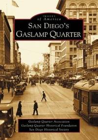 San Diego's Gaslamp Quarter (Images of America)