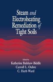 Steam and Electroheating Remediation of Tight Soils