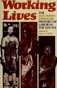 Working Lives - the Southern Exposure History of Labor in the South