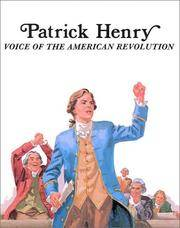 Patrick Henry Voice of the American Revolution