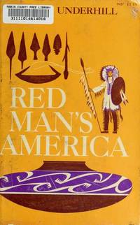 Red Man's America: A History of Indians in the United States