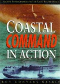 COASTAL COMMAND IN ACTION 1939-1945 - Archive Photos from the Public Records Office