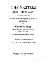 image of The Masters and the Slaves: Study in the Development of Brazilian Civilization