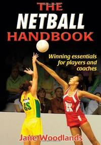 The Netball Handbook [Paperback] [Jun 28, 2006] Woodlands-Thompson, Jane