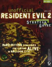 Unofficial Resident Evil 2: Ultimate Strategy Guide