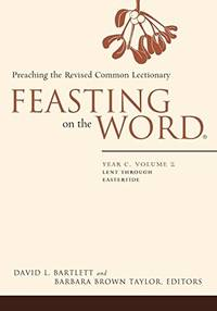 image of Feasting on the Word: Preaching the Revised Common Lectionary: Year C: Vol 2