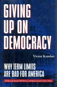 Giving Up on Democracy: Why Term Limits Are Bad for America