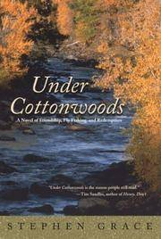 Under Cottonwoods: A Novel Of Friendship, Fly Fishing, And Redemption