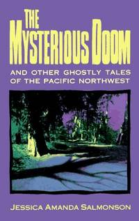 The Mysterious Doom and Other Ghostly Tales of the Pacific Northwest