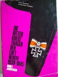 Die Ritterkreuzträger der Luftwaffe. Band 1, Jagdflieger 1939 - 1945, by  Ernst Obermaier - Hardcover - 1989 - from Jeff Stark and Biblio.co.uk