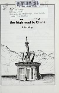 Karakoram Highway , the High Road to China