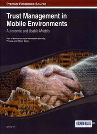 Trust management in mobile environments; autonomic and usable models. (Advances in information...