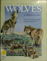 The Wonder of Wolves: A Story & Activities
