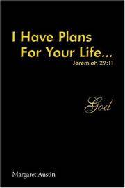 I Have Plans for Your Life. . . God