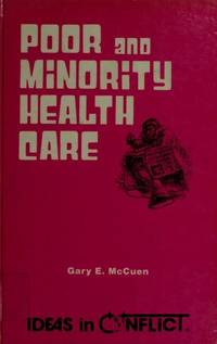 """Poor and Minority Health Care. In the """"Ideas in Conflict"""" Series"""