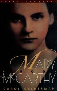 Mary McCarthy: A Life by Carol Gelderman; Jaya Dayal