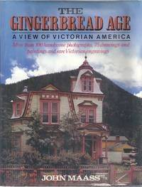 THE GINGERBREAD AGE: A VIEW OF VICTORIAN AMERICA