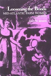 Loosening the Bonds: Mid-Atlantic Farm Women, 1750-1850