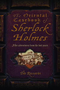 The Oriental Casebook of Sherlock Holmes Nine Adventures from the Lost  Years