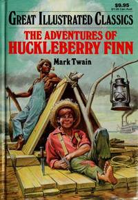 Adventures of Huckleberry Finn (Great Illustrated Classics)