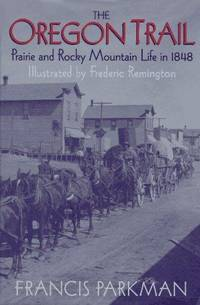 The Oregon Trail : Sketches of Prairie and Rocky-Mountain Life