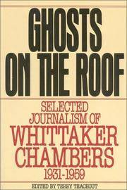 Ghosts on the Roof : Selected Journalism of Whittaker Chambers 1931-1959