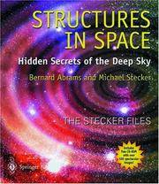 Structures in Space: Hidden Secrets of the Deep Sky: The Stecker Files