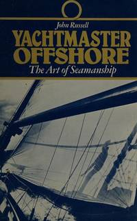 Yachtmaster Offshore : The Art of Seamanship