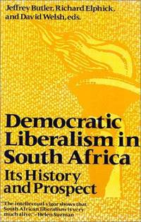 Democratic Liberalism in South Africa Its History and Prospect