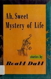 Ah, Sweet Mystery of Life: Stories