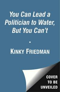 image of You Can Lead a Politician to Water, But You Can't: Ten Commandments for Texas Politics