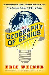 The Geography of Genius: A Search for the World's Most Creative Places from Ancient Athens to...