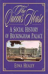 image of The Queen's House: A Social History of Buckingham Palace