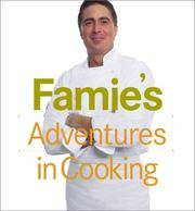 Keith Famie's Adventures in Cooking by  Keith Famies - Hardcover - Second Printing - 2000 - from after-words bookstore and Biblio.com