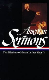 American Sermons: The Pilgrims to Martin Luther King Jr.