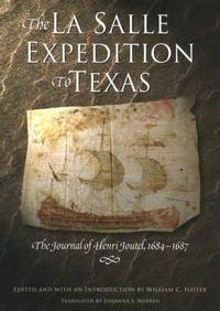 THE LA SALLE EXPEDITION TO TEXAS. The Journal of Henri Joutel 1684-1687.