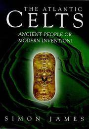 Atlantic Celts, The: Ancient People or Modern Invention?