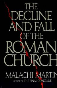 The Decline and Fall Of the Roman Church