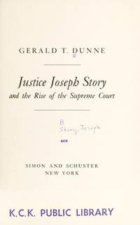 Justice Joseph Story and the Rise of the Supreme Court