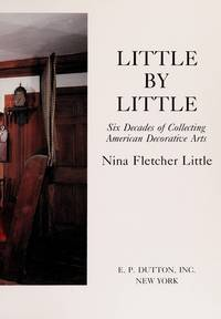 Little by Little: Six Decades of Collecting American Decorative Arts