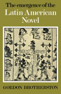 The Emergence of the Latin American Novel.