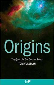 Origins: The Quest for Our Cosmic Roots