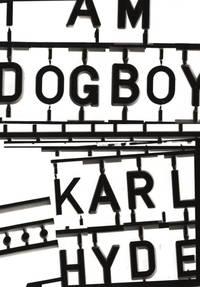 I Am Dogboy: The Underworld Diaries