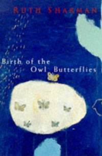 Birth Of The Owl Butterflies [Poems]