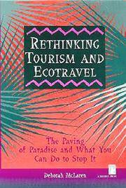 Rethinking Tourism and Ecotravel: The Paving of Paradise and What You Can Do to Stop It