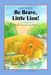Be Brave, Little Lion!