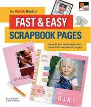 The KODAK Book of Fast & Easy Scrapbook Pages: Easy & Fun Techniques for Beautiful...