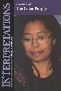 Alice Walker's the Color Purple (Bloom's Modern Critical Interpretations) by Alice Walker - Hardcover - from Better World Books Ltd and Biblio.co.uk