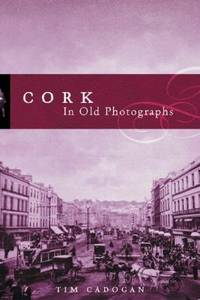 Cork in Old Photographs